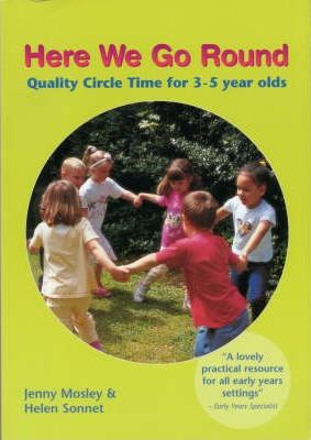 Here We Go Round: Quality Circle Time for 3-5 Year Olds
