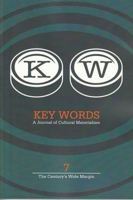 Key Words 7 2009  A Journal of Cultural Materialism (the Century's Wide Margin)