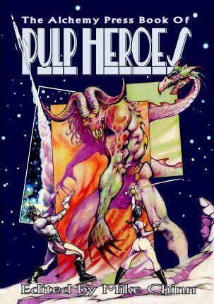 The Alchemy Press Book of Pulp Heroes