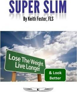 Super Slim : Lose the Weight Live Longer & Look Better