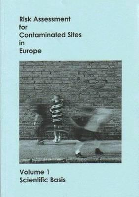 Risk Assessment for Contaminated Sites in Europe: Vol.1