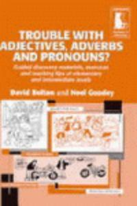 Trouble with Adjectives , Adverbs and Pronouns ? Guided Materials and Teaching Tips Elementary / Intermediate