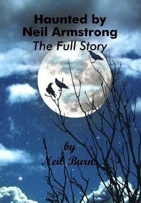 Haunted by Neil Armstrong - The Full Story