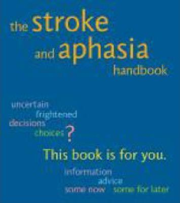 The Stroke and Aphasia Handbook - Susie Parr