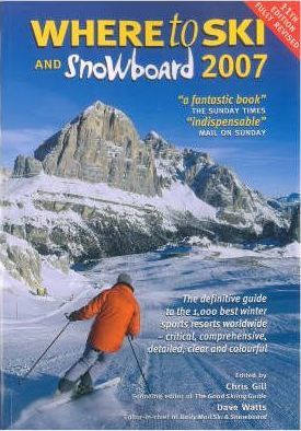 Where to Ski and Snowboard 2007