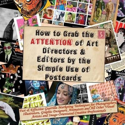 How to Grab the Attention of Art Directors and Editors by the Simple Use of Postcards