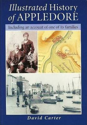Illustrated History of Appledore v. 1  Including an account of one of its Families
