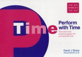Perform with Time : The One-to-one Coaching System for Success with Time