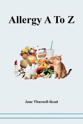 Allergy A to Z – Jane Thurnell-Read