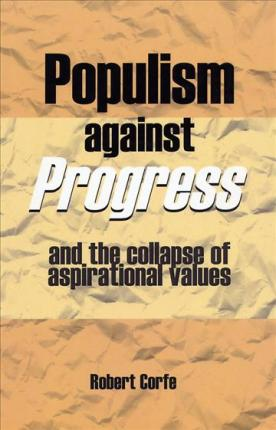 Populism Against Progress