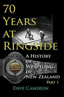 70 Years at Ringside : Cameron Dave : 9780954392475