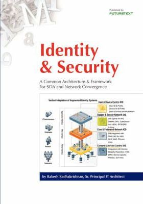 Identity and Security : A Common Architecture and Framework for SOA and Network Convergence
