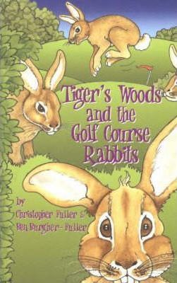 Tiger's Woods and the Golf Course Rabbits : Ben Burgher-Fuller ... on lion on golf course, lamb on golf course, monkey on golf course, eagle on golf course, coyote on golf course, baboon on golf course, cow on golf course, gopher on golf course, helicopter on golf course, kangaroo on golf course, fox on golf course, bear on golf course, elk on golf course, fish on golf course, pigs on golf course, geese on golf course, ram on golf course, raccoons on golf course, deer on golf course, rattlesnake on golf course,