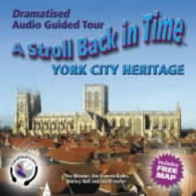 A Stroll Back in Time: York City Heritage