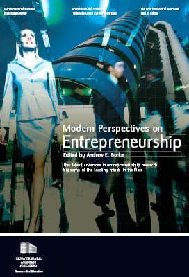 Modern Perspectives on Entrepreneurship  The Latest Advances in Entrepreneurship Research  Some of the Leading Minds in the Field