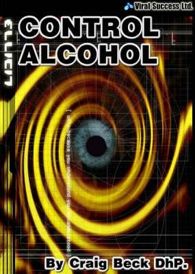 Control Alcohol  The Easy and Effective Way to Cut Down or Stop Drinking