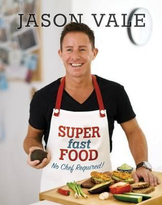 Super fast food jason vale 9780954766474 super fast food forumfinder