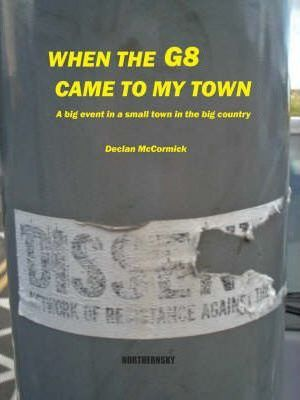 When the G8 Came to My Town  A Big Event in a Small Town in the Big Country