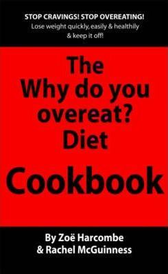 The Why Do You Overeat? Cookbook