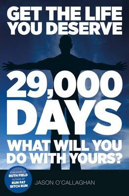 29'000 Days What Will You Do with Yours?