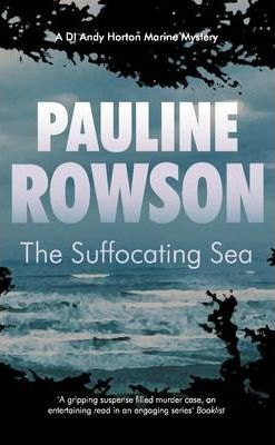 The Suffocating Sea : The Third in the DI Horton Crime Series