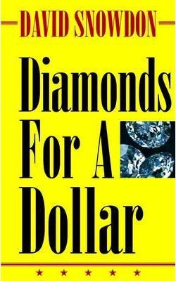 Diamonds for a Dollar