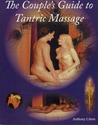 The Couple's Guide to Tantric Massage – Anthony Litton