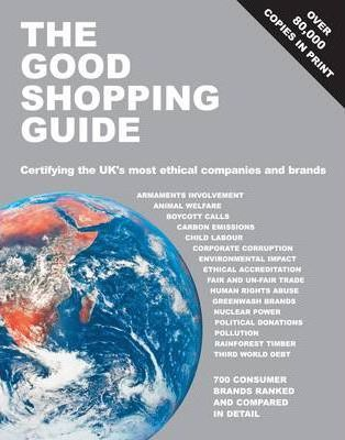 The Good Shopping Guide: Certifying the UK's Most Ethical Companies and Brands