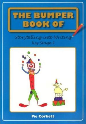 The Bumper Book of Storytelling into Writing
