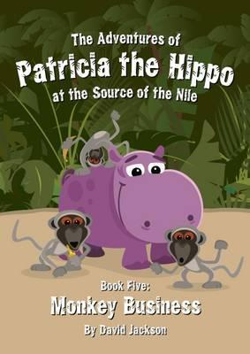 The Adventures of Patricia the Hippo at the Source of the Nile: No 5