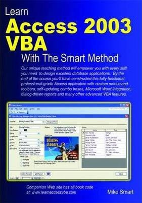 Learn Access 2003 VBA with the Smart Method : Mike Smart