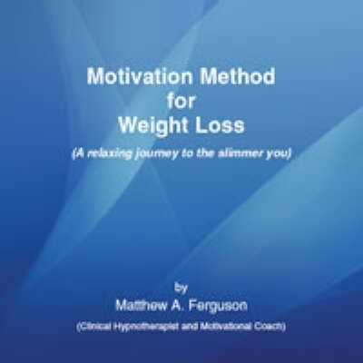 Motivation Method for Weight Loss.