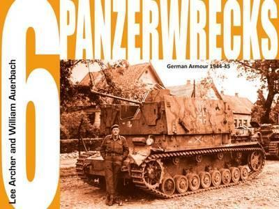 Panzerwrecks 6  German Armour, 1944-45