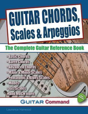 Guitar Chords, Scales and Arpeggios : Laurence Harwood : 9780955656668