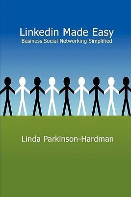 LinkedIn Made Easy Business Social Networking Simplified