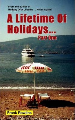 A Lifetime of Holidays ...: Part one