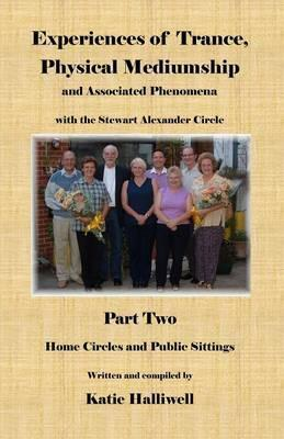 Experiences of Trance, Physical Mediumship and Associated Phenomena with the Stewart Alexander Circle: Home Circles and Public Sittings Pt. 2