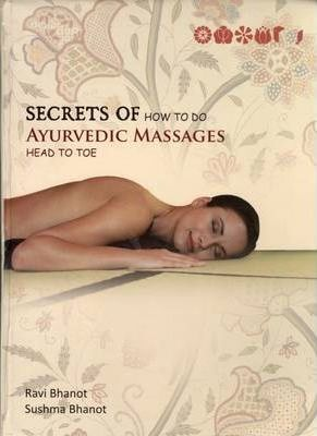 Secrets of How to Do Ayurvedic Massages Top to Toe