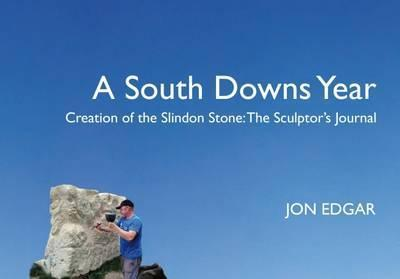 A South Downs Year: Creation of the Slindon Stone