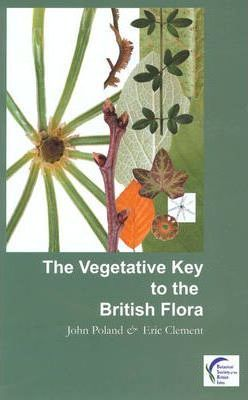 The Vegetative Key to the British Flora : A New Approach to Plant Identification