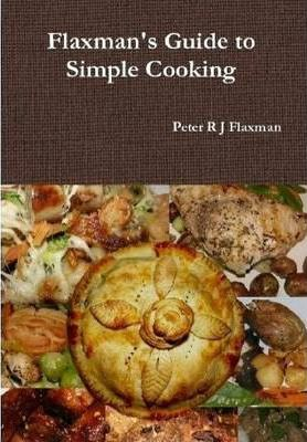 Flaxman's Guide to Simple Cooking