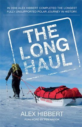 The Long Haul  The Longest Fully Unsupported Polar Journey