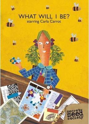 What Will I Be? Starring Carla Carrot
