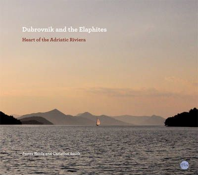 Dubrovnik and the Elaphites  Heart of the Adriatic Riviera