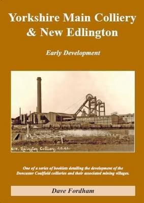 Yorkshire Main Colliery and New Edlington