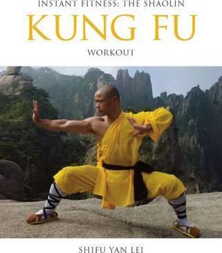 Kung Fu: Instant Fitness: The Shaolin Workout
