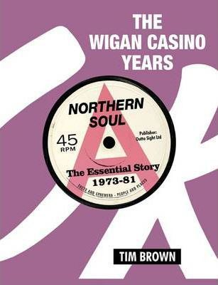 The Wigan Casino Years