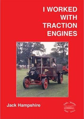 I Worked with Traction Engines