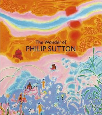 The Wonder of Philip Sutton