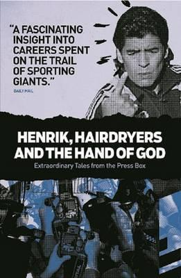 Henrik, Hairdryers and the Hand of God